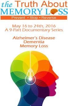 The Truth About Memory Loss Summit: May 16 - 24, 2016