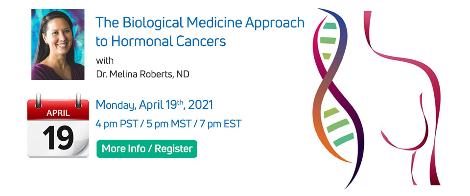 The Biological Medicine Approach to Hormonal Cancers