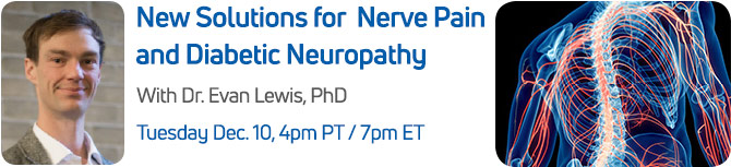 New Solutions for Nerve Pain and Diabetic Neuropathy